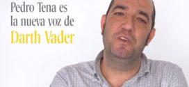 """Pedro Tena es la nueva voz de Darth Vader: """"80% de miedo, 20% de presión"""""""
