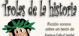 """""""Trolas de la Historia"""""""